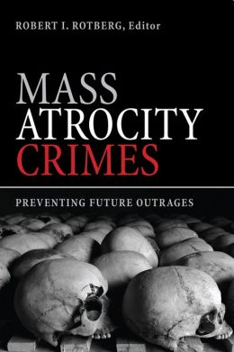 Mass Atrocity Crimes: Preventing Future Outrages