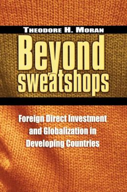 Beyond Sweatshops: Foreign Direct Investment and Globalization in Developing Nations