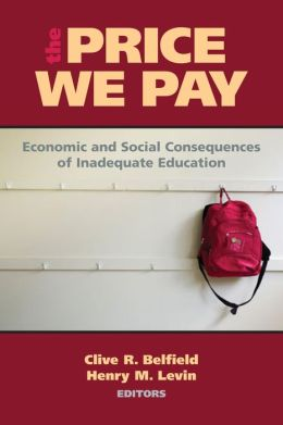 The Price We Pay: Economic and Social Consequences of Inadequate Education