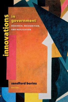 Innovations in Government: Research, Recognition, and Replication