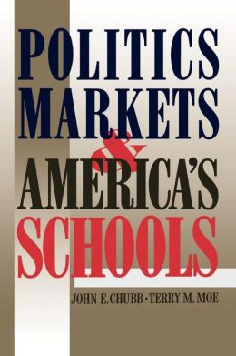 Politics, Markets and America's Schools
