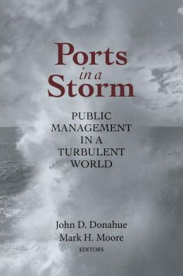 Ports in a Storm: Public Management in a Turbulent World