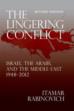 The Lingering Conflict: Israel, The Arabs, and the Middle East 1948?2012