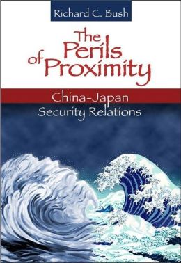 The Perils of Proximity: China-Japan Security Relations