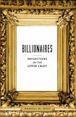Book Cover Image. Title: Billionaires:  Reflections on the Upper Crust, Author: Darrell M. West