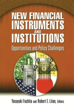 New Financial Instruments and Institutions
