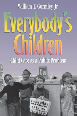 Everybody's Children: Child Care As a Public Problem