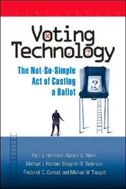 Voting Technology: The Not-So-Simple ACT of Casting a Ballot