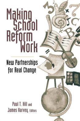 Making School Reform Work: New Partnerships for Real Change