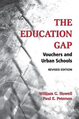 The Education Gap: Vouchers and Urban Schools, Revised Edition