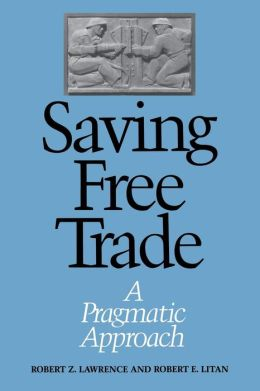 Saving Free Trade: A Pragmatic Approach