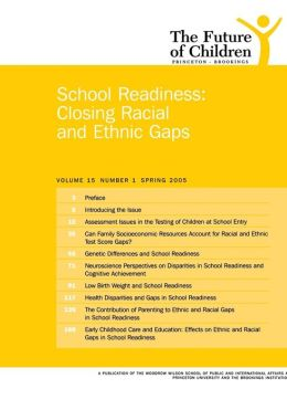 The Future of Children: School Readiness: Closing the Racial and Ethnics Gaps