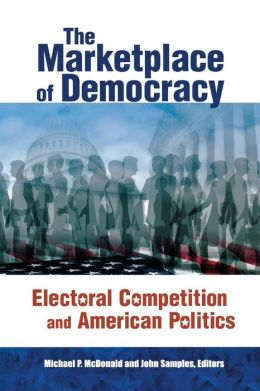 The Marketplace of Democracy: Electoral Competition and American Politics