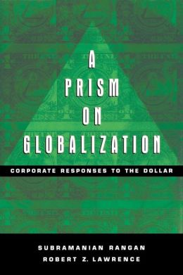Prism on Globalization: Corporate Responses to the Dollar