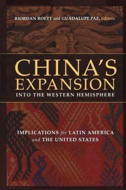 China's Expansion into the Western Hemisphere: Implications for Latin America and the United States