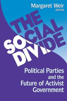 The Social Divide: Political Parties and Policymaking in the 1990s