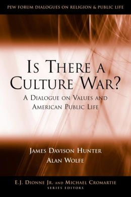 Is There a Culture War?: A Dialogue on Values and American Public Life
