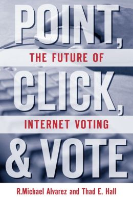 Point, Click, and Vote: The Future of Internet Voting
