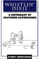 Whistlin' Dixie; A Dictionary of Southern Expressions