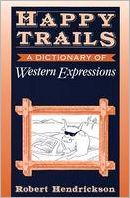 Happy Trails: A Dictionary of Western Expressions