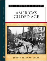 America's Gilded Age: An Eyewitness History