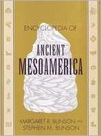 Encyclopedia of Ancient Mesoamerica