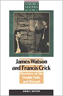 James Watson and Francis Crick: Search for the Double Helix and Beyond