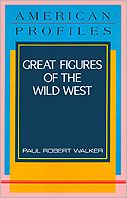 Great Figures of the Wild West