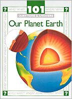 Our Planet Earth (101 Questions and Answers Series)