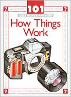 How Things Work (One Hundred One Questions & Answers Series): 101 Questions and Answers