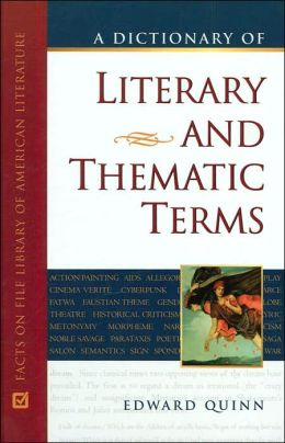 A Dictionary of Literary and Thematic Terms (Facts on File Series)