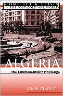 Algeria: The Fundamentalist Challenge (Conflict and Crisis in the Post-Cold War World Series)