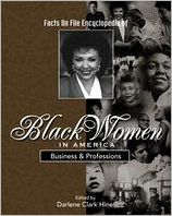 Facts on File Encyclopedia of Black Women in America: Business and Professions