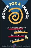 Women for a Change: A Grassroots Guide to Activism and Politics