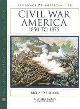 Civil War America, 1850 To 1875