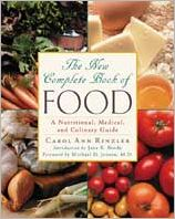The New Complete Book of Food: A Nutritional, Medical and Culinary Guide