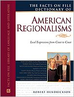The Facts on File Dictionary of American Regionalisms: Local Expressions from Coast to Coast