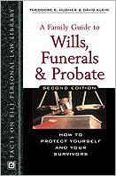 A Family Guide to Wills, Funerals and Probate: How to Protect Yourself and Your Survivors