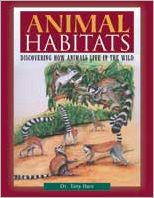 Animal Habitats: Discovering How Animals Live in the Wild