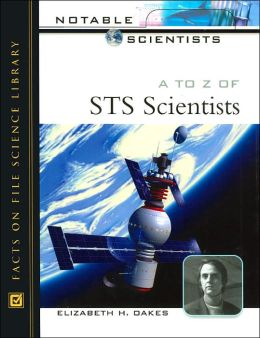 A to Z of STS Scientists (Notable Scientists Series)