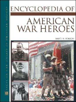 Encyclopedia of American War Heroes