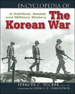 Encyclopedia of the Korean War: A Political, Social, and Military History