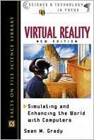 Virtual Reality, New Edition: Simulating and Enhancing the World with Computers
