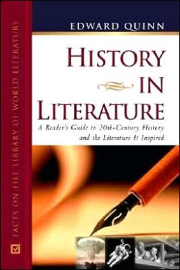 History in Literature: A Reader's Guide to 20th Century History and the Literature It Inspired