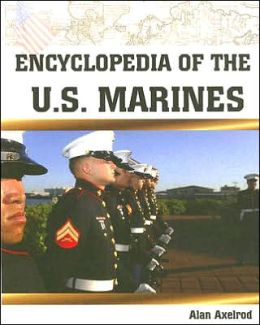 Encyclopedia of the U. S. Marines