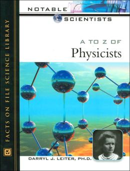 A to Z of Physicists (Notable Scientists Series)