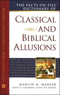 The Facts on File Dictionary of Classical and Biblical Allusions