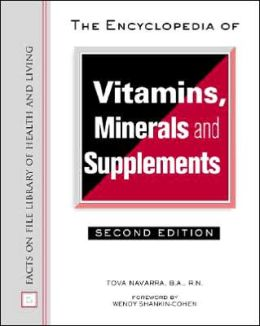 The Encyclopedia of Vitamins, Minerals, and Supplements