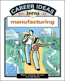 Career Ideas for Teens in Manufacturing