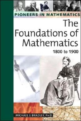 The Foundations of Mathematics: 1800 To 1900